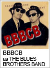 BBBCB as THE BLUES BROTHERS BAND