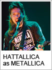 HATTALICA as METALLICA